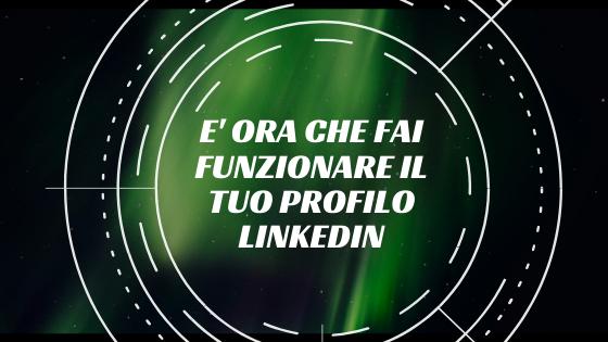 migliorare l'efficacia del profilo LinkedIn